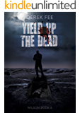 Yield Up the Dead: Wilson Book 6