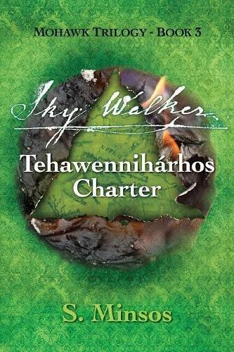 Sky Walker Tehawennihárhos Charter (Mohawk Trilogy)