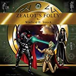 Zealot's Folly | Winfield H. Strock III