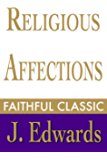 Religious Affections (Jonathan Edwards Collection Book 4)
