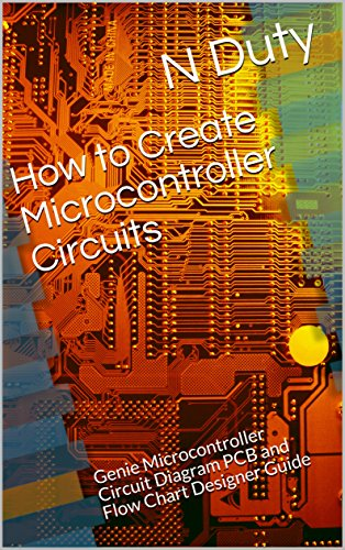 ontroller Circuits: Genie Microcontroller Circuit Diagram PCB and Flow Chart Designer Guide ()