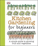 simple landscaping ideas Kitchen Gardening for Beginners: A Simple Guide to Growing Fruit and Vegetables