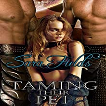 Taming Their Pet: Captive Brides, Book 3 Audiobook by Sara Fields Narrated by Patrick Blackthorne