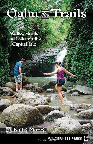 Oahu Trails: Walks, Strolls And Treks on the Capital Isle