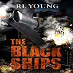 The Black Ships: Nuclear Terrorism and the Dirty Bomb Plot! | R. L. Young
