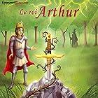 Le roi Arthur | Livre audio Auteur(s) :  auteur inconnu Narrateur(s) : Jack Frantz