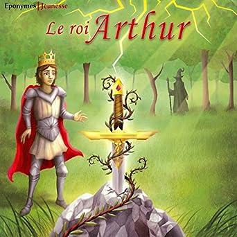 Le roi Arthur: auteur inconnu, Jack Frantz, Editions