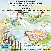 Die Geschichte von der kleinen Libelle Lolita, die allen helfen will: Deutsch-Italienisch / La storia di piccola libellula Lolita, che vuole sempre aiutare tutti: Tedesco-Italiano (Marienkäfer Marie / Bella la coccinella 2) | Wolfgang Wilhelm
