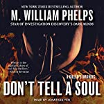 Don't Tell a Soul | M. William Phelps