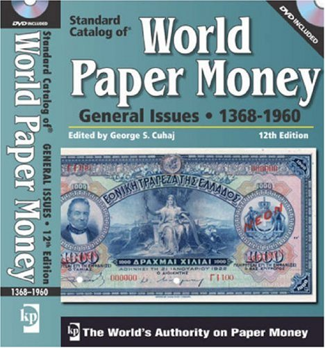 Standard Catalog of World Paper Money, General Issues: 1368-1960 (Standard Catalog of World Paper Money: Vol.2: General Issues (W/DVD ))