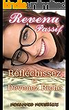 Revenu Passif: Réfléchissez Et Devenez Riche                               ( emailing,entreprendre, entrepreneur, esprit riche) (Coaching De Vie t. 27) (French Edition)