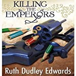 Killing the Emperors: A Jack Troutbeck - Robert Amiss Mystery, Book 12   Ruth Dudley Edwards