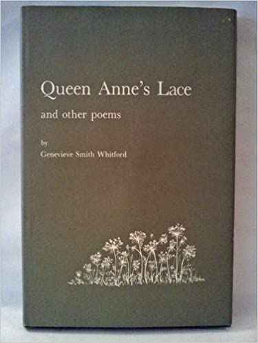 Queen Anne's Lace and Other Poems