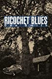 Ricochet Blues, Don Smith, 0595372945