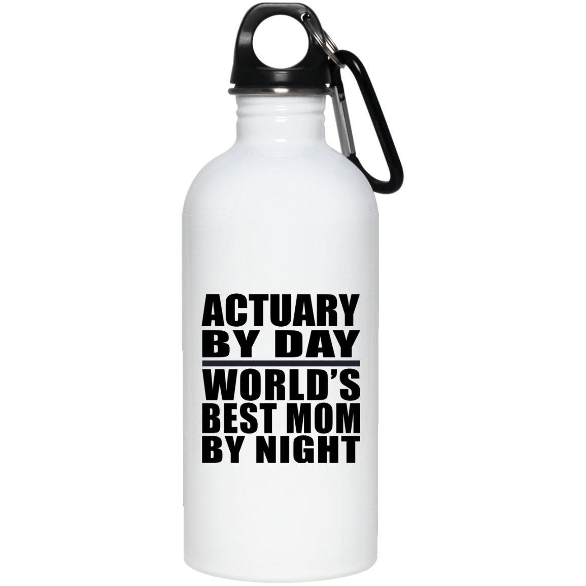 Designsify Actuary by Day Worlds Best Mom by Night - Water Bottle Wasserflasche Edelstahl Isoliert Thermosflasche - Geschenk zum Geburtstag Jahrestag Muttertag Vatertag Ostern