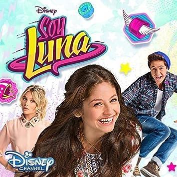 Soy Luna Soundtrack Zur Tv Serie Staffel 1 Vol1 Soy Luna