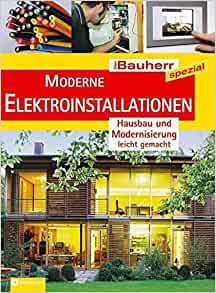 moderne elektroinstallationen hausbau leicht gemacht der bauherr spezial 9783817420858. Black Bedroom Furniture Sets. Home Design Ideas