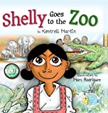 Shelly Goes to the Zoo, Kentrell Martin, 0985184531