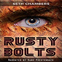 Rusty Bolts Audiobook by Seth Chambers Narrated by Kane Prestenback