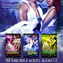 The Dark Ridge Wolves: Books 1-3 Audiobook by Marissa Farrar Narrated by Juliana Solo