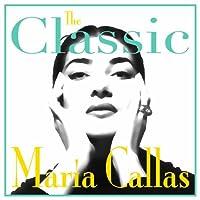 The Classic Maria Callas