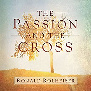 The Passion and the Cross Audiobook