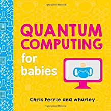 Quantum Computing for Babies (Baby University)