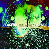Too Many Friends (2-Track im Limited Digipack)