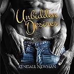 Unbidden Desires | Kendall Newman