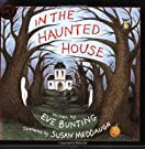 In the Haunted House, by Eve Bunting