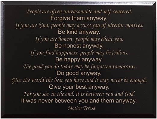 People are Often unreasonable Illogical and self Centered Forgive Them Anyway Mother Theresa Quote Wood Sign