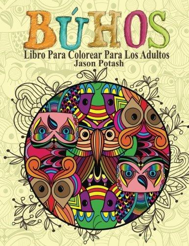 Buhos Libro Para Colorear Para Los Adultos (El alivio de tensión para adultos para colorear) (Spanish Edition)