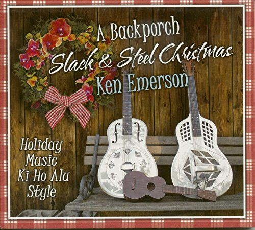 A Backporch Slack & Steel Christmas - Holiday Music Ki Ho Alu Style (CD) (Ho'alu Christmas Ki)