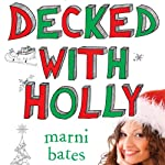 Decked with Holly   Marni Bates