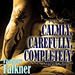 Calmly, Carefully, Completely : The Reed Brothers, Book 3 | Tammy Falkner