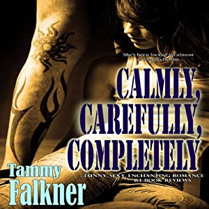 Calmly, Carefully, Completely  Audiobook