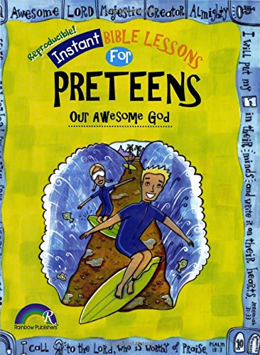 (Instant Bible Lessons for Preteens: Our Awesome God)
