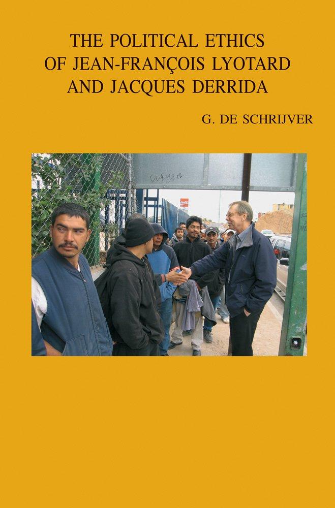 The Political Ethics of Jean-Francois Lyotard and Jacques Derrida (Bibliotheca Ephemeridum Theologicarum Lovaniensium)