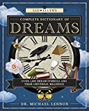 Llewellyn's Complete Dictionary of Dreams: Over 1,000 Dream Symbols and Their Universal Meanings (Llewellyn's Complete Book Series)