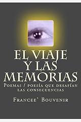 El Viaje y las Memorias: Poemas/Poesía que Desafían las Consecuencias (Spanish Edition) Paperback