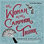 The Woman in the Camphor Trunk: An Anna Blanc Mystery (Anna Blanc Mysteries)   Jennifer Kincheloe