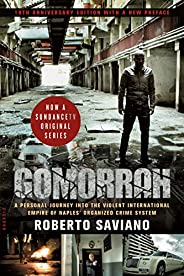 Gomorrah: A Personal Journey into the Violent International Empire of Naples' Organized Crime Sy