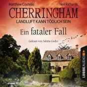 Ein fataler Fall (Cherringham - Landluft kann tödlich sein 15) | Neil Richards, Matthew Costello