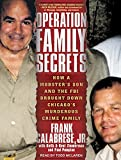 Operation Family Secrets: How a Mobster's Son and the FBI Brought Down Chicago's Murderous Crime Family