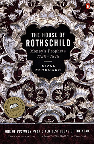 The House of Rothschild: Volume 1: Money's Prophets: 1798-1848 cover