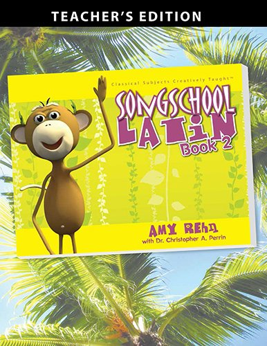 Song School Latin Book 2 Teachers Edition (Latin Edition)