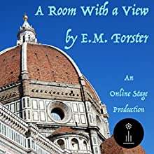 A Room with a View Audiobook by E M Forester Narrated by Craig Franklin, Amanda Friday, Russell Gold, Elizabeth Klett, Jeff Moon, P J Morgan, Peter Tucker