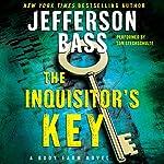 The Inquisitor's Key: A Body Farm Novel, Book 7 | Jefferson Bass
