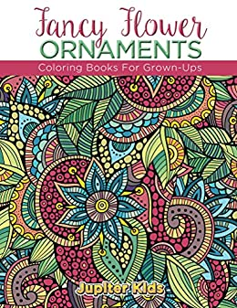 fancy flower ornaments coloring books for grown ups flower ornaments and art book - Coloring Books For Grown Ups