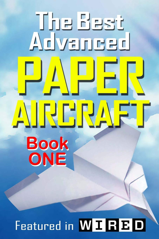 The Best Advanced Paper Aircraft Book 1: Long Distance